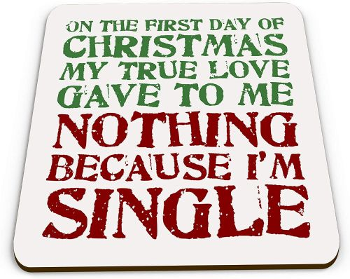 On The First Day of Christmas My True Love Gave to Me Funny Novelty Glossy Mug Coaster